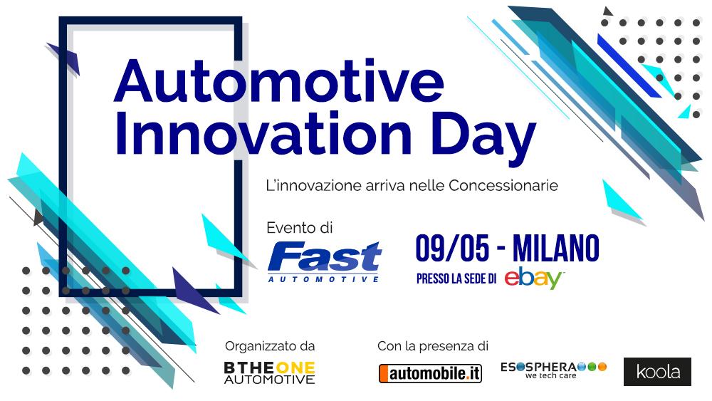 Automotive Innovation Day 9 maggio 2018. L'innovazione entra nelle concessionarie - Fast Group organizza un Workshop rivolto al mondo dei Dealer Automotive, il 9 maggio 2018 presso la sede di eBay Italia a Milano